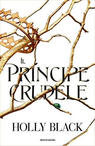 Il principe crudele (The Folk of the Air Vol. 1)