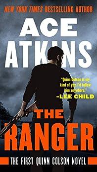 The Ranger (A Quinn Colson Novel Book 1) by [Ace Atkins]