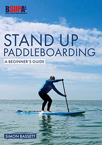 Stand Up Paddleboarding: A Beginner's Guide: Learn to SUP (Beginner's Guides)