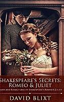Shakespeare's Secrets: Romeo And Juliet