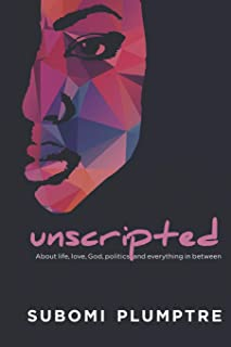 Unscripted: About Life, Love, God, Politics and Everything in Between.