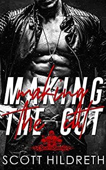 Making the Cut (Selected Sinners MC Romance Book 1) by [Scott Hildreth]
