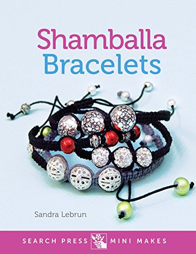 Shamballa Bracelets (Search Press Mini Makes)