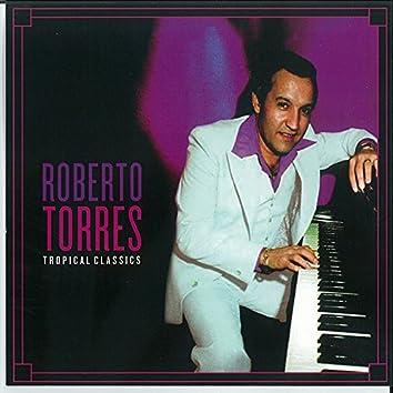 Tropical Classics: Roberto Torres