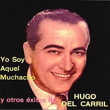 Yo Soy Aquel Muchacho y Otros Éxitos de Hugo del Carril