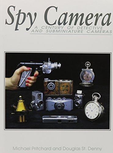 Spy Camera: A Century of Detective and Subminiature Cameras