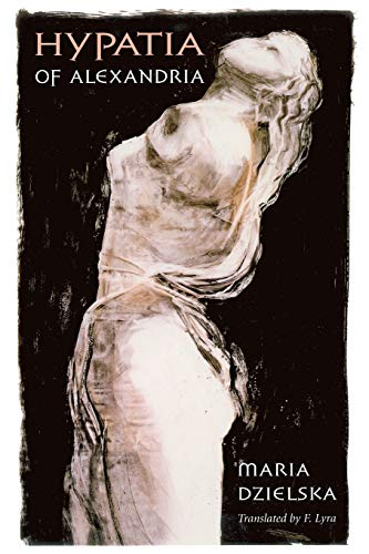 Hypatia of Alexandria (Revealing Antiquity)