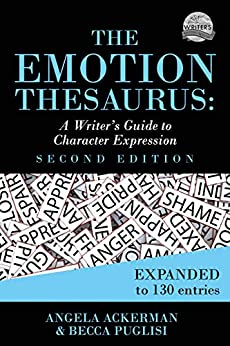 The Emotion Thesaurus: A Writer's Guide to Character Expression (Second Edition) (Writers Helping Writers Series Book 1) by [Becca Puglisi, Angela Ackerman]