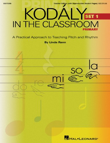Hal Leonard Kodaly in the Classroom: A Practical Approach to Pitch and Rhythm Primary Set 1 Teacher Edition