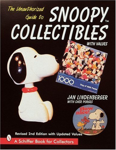 [(The Unauthorized Guide to Snoopy Collectibles)] [ By (author) Jan Lindenberger ] [December, 1998]