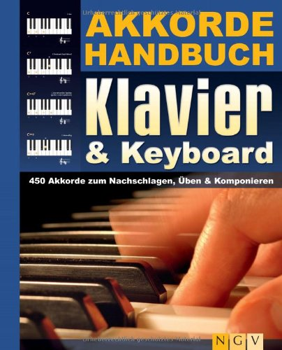 Akkordehandbuch Klavier & Keyboard: 450 Akkorde zum Nachschlagen, Üben & Komponieren