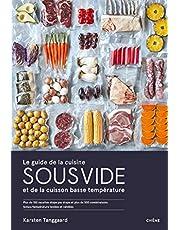 Le guide de la cuisine sous vide et de la cuisson basse température: Plus de 150 recettes étape par étape et plus de 500 combinaisons temps/température testées et validé