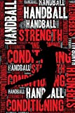 Handball Strength and Conditioning Log: Handball Workout Journal and Training Log and Diary for Player and Coach - Handball Notebook Tracker