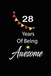 28 years of being awesome: funny and cute blank lined journal Notebook,Diary,planner Happy 28th twenty-eighth Birthday Gift for twenty eight year old ... and husband