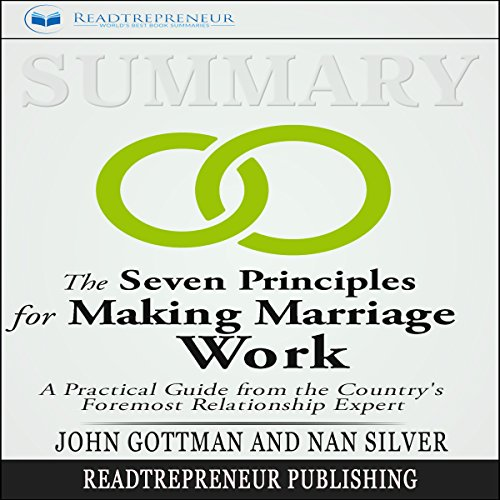 Summary: The Seven Principles for Making Marriage Work audiobook cover art