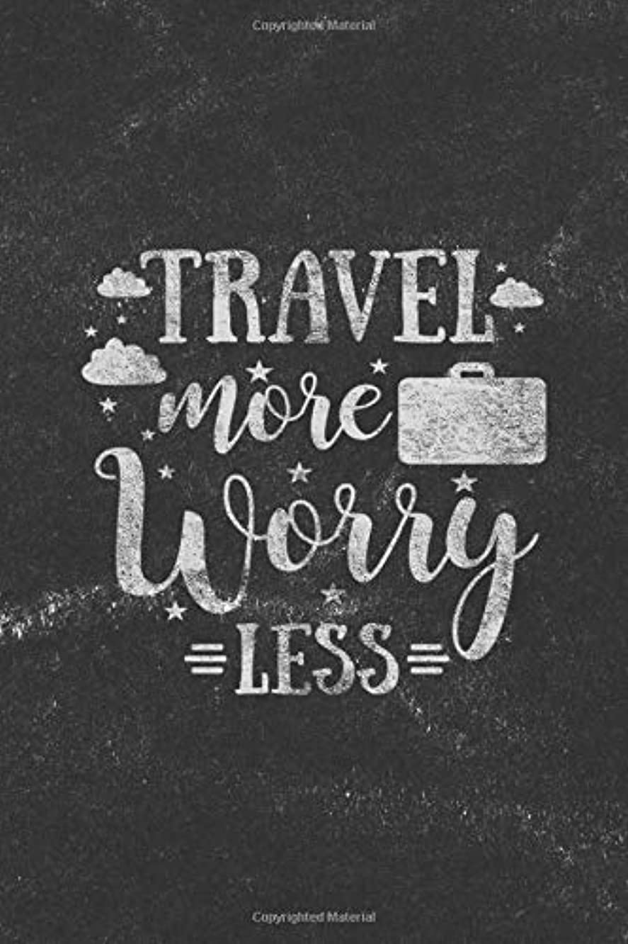 Travel More Worry Less: Notebook with Blank Lines for Writing & Journaling (Travel & Adventure Journals Chalkboard Style)