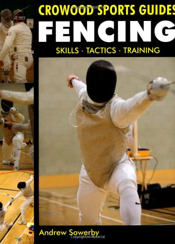 Compare Textbook Prices for Fencing: Skills, Tactics, Training Crowood Sports Guides  ISBN 9781847973054 by Sowerby, Andrew