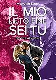 Il Mio Lieto Fine Sei Tu #6: Romance Sport Young Adult (The Bruins Series)