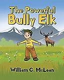 The Powerful Bully Elk
