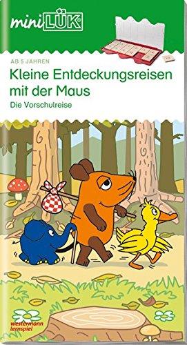 miniLÜK-Übungshefte / Vorschule: miniLÜK: Kleine Entdeckungsreise mit der Maus: Die Vorschulreise für Kinder ab 5 Jahren.