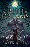 The Greed of Dreams (English Edition)