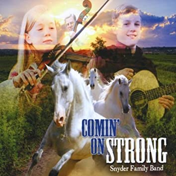 COMIN' ON STRONG