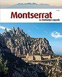 Montserrat, la muntanya sagrada: La muntanya sagrada (Sèrie 3)