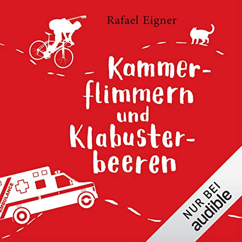 Kammerflimmern und Klabusterbeeren     Benny Brandstätter 1              By:                                                                                                                                 Rafael Eigner                               Narrated by:                                                                                                                                 Svantje Wascher,                                                                                        Robert Frank                      Length: 16 hrs and 13 mins     Not rated yet     Overall 0.0