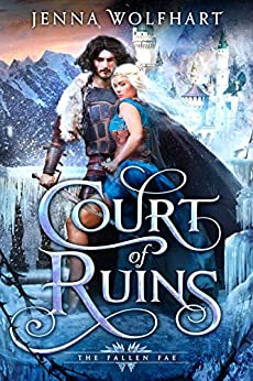 Court of Ruins (The Fallen Fae Book 1) by [Jenna Wolfhart]