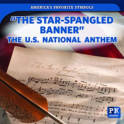 The Star-spangled Banner: The U.s. National Anthem (America's Favorite Symbols)