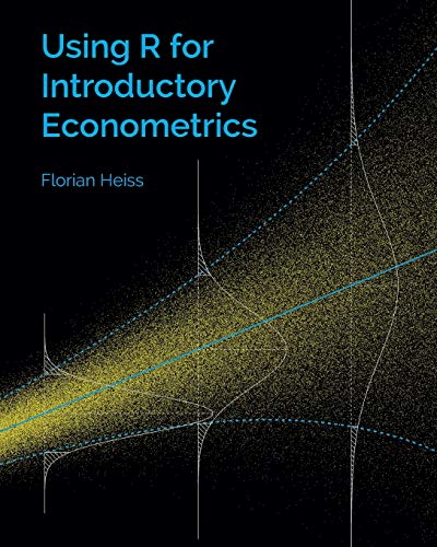 Compare Textbook Prices for Using R for Introductory Econometrics 1 Edition ISBN 9781523285136 by Heiss, Florian
