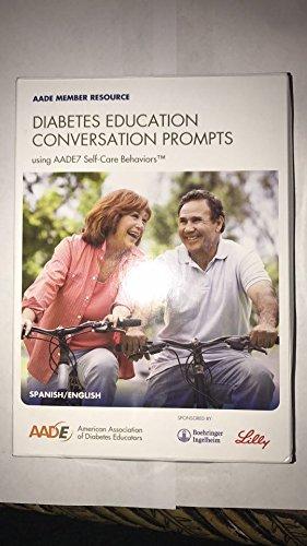 DIABETES EDUCATION CONVERSATION PROMPTS USING AADE7 SELF CARE BEHAVIORS