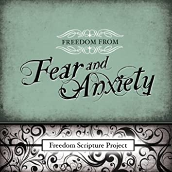 Freedom from Fear and Anxiety