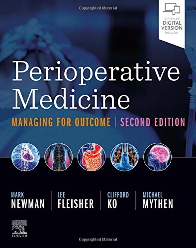 Compare Textbook Prices for Perioperative Medicine: Managing for Outcome 2 Edition ISBN 9780323567244 by Newman MD, Mark F.,Fleisher MD  FACC, Lee A,Ko MD  MS  MSHA  FACS, Clifford,Mythen MBBS FRCA MD, Michael (Monty)