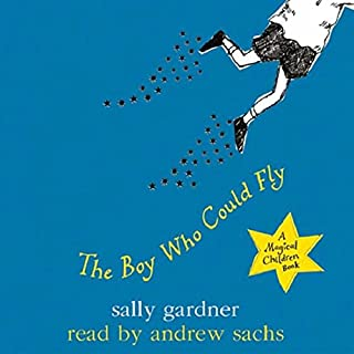 The Boy Who Could Fly                   By:                                                                                                                                 Sally Gardner                               Narrated by:                                                                                                                                 Andrew Sachs                      Length: 1 hr and 2 mins     2 ratings     Overall 4.5