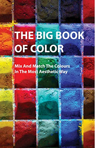 The Big Book Of Color- Mix And Match The Colours In The Most Aesthetic Way: Color Catalog (English Edition)