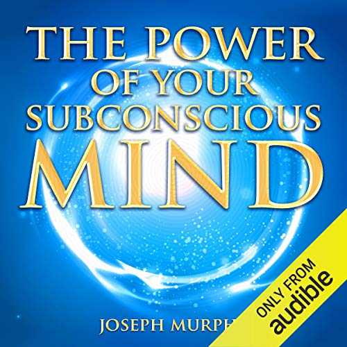 Couverture de The Power of Your Subconscious Mind