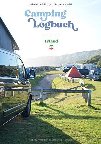 Camping Logbuch Irland - Reisetagebuch für Camper: Wohnmobil Reise Buch Wohnwagen Journal Caravan Urlaub Notizbuch