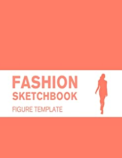 Fashion Sketchbook Figure Template: Easily Starting Your Fashion Drawing with 200+ Large Figure Template