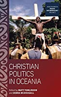 Christian Politics in Oceania (ASAO Studies in Pacific Anthropology)