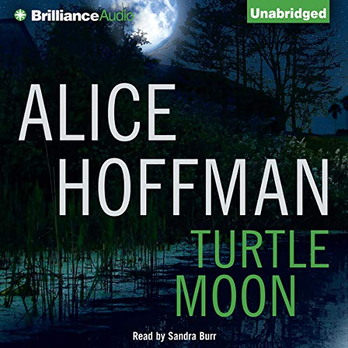 Turtle Moon                   By:                                                                                                                                 Alice Hoffman                               Narrated by:                                                                                                                                 Sandra Burr                      Length: 7 hrs and 34 mins     79 ratings     Overall 4.0