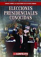 Elecciones presidenciales conocidas / Famous Presidential Elections (Conoce Las Elecciones De Estados Unidos / A Look at U.S. Elections)