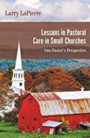 Lessons in Pastoral Care in Small Churches: One Pastor's Perspective