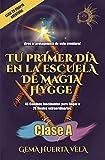 Tu primer día en la Escuela de Magia Hygge: Clase A (Elige tu propia aventura en la Escuela de...