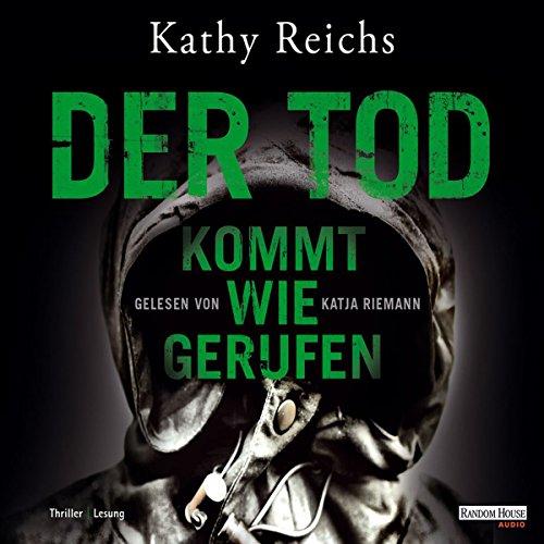 Der Tod kommt wie gerufen     Tempe Brennan 11              Autor:                                                                                                                                 Kathy Reichs                               Sprecher:                                                                                                                                 Katja Riemann                      Spieldauer: 7 Std. und 24 Min.     211 Bewertungen     Gesamt 4,0