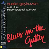 Blues in the Gutter by Dusko Gojkovic (2002-10-29)