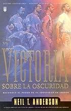 Victoria Sobre La Oscuridad/Victory Over the Darkness: Reconoce El Poder De Tu Identidad En Cristo (Spanish Edition) [Paperback] [2002] (Author) Neil T. Anderson