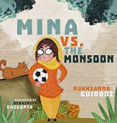 Mina vs. the Monsoonby Rukhsanna Guidroz, illustrated by Debasmita Dasgupta