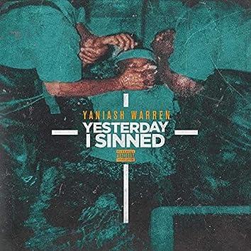 Yesterday I Sinned