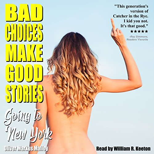 Bad Choices Make Good Stories: Going to New York audiobook cover art
